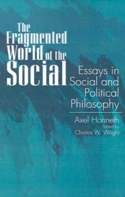 The Fragmented World of the Social by Axel Honneth