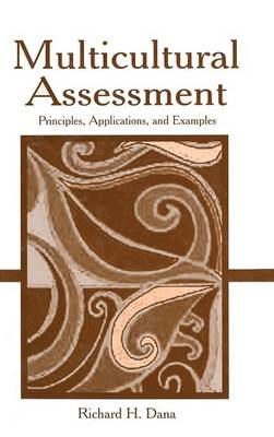 Multicultural Assessment by Richard H. Dana