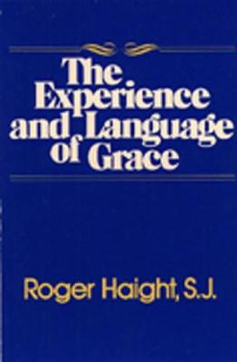 The Experience and Language of Grace by Roger Haight