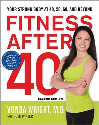 Fitness After 40: Your Strong Body at 40, 50, 60, and Beyond by Ruth Winter