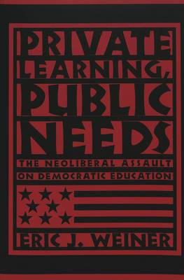 Private Learning, Public Needs by Eric J. Weiner