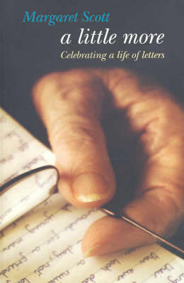 A Little More: Celebrating a Life of Letters by Margaret Scott
