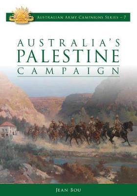 Australia'S Palestine Campaign by Jean Bou