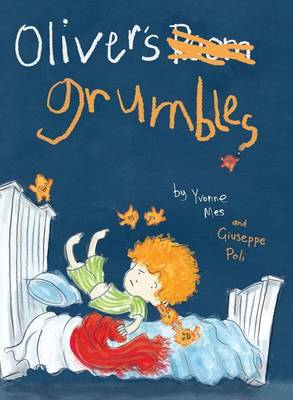 Oliver's Grumbles by Yvonne Mes