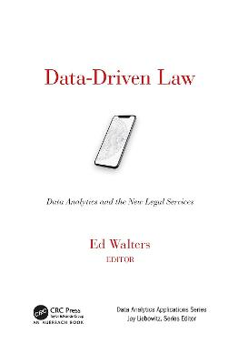 Data-Driven Law: Data Analytics and the New Legal Services by Edward J. Walters