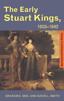 Early Stuart Kings, 1603-1642 book