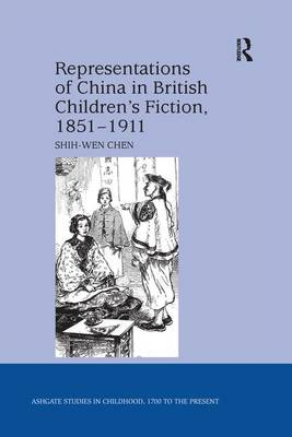 Representations of China in British Children's Fiction, 1851-1911 by Shih-Wen Chen