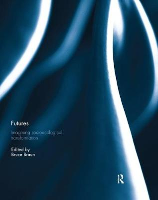 Futures: Imagining Socioecological Transformation by Bruce Braun