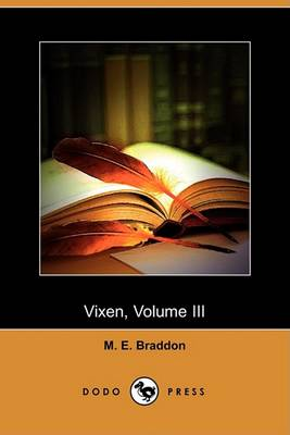 Vixen, Volume III (Dodo Press) by Mary Elizabeth Braddon