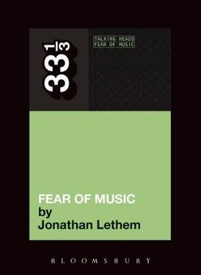 Talking Heads - Fear of Music by Jonathan Lethem