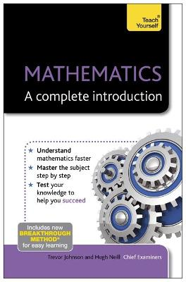 Mathematics: A Complete Introduction: Teach Yourself by Hugh Neill