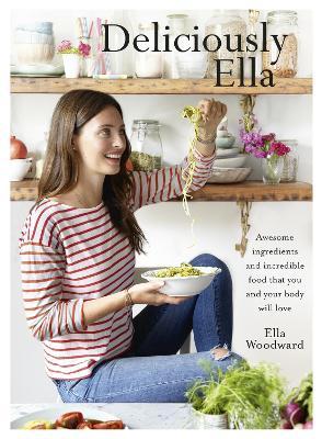 Deliciously Ella by Ella Mills Woodward