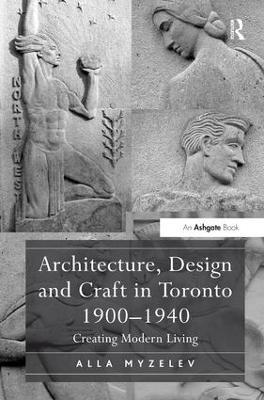 Architecture, Design and Craft in Toronto 1900-1940 book
