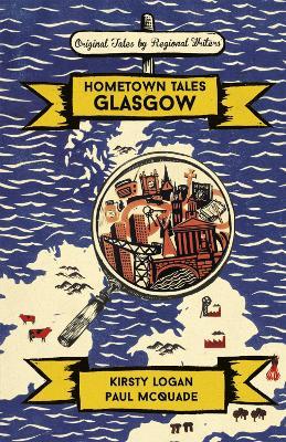 Hometown Tales: Glasgow by Kirsty Logan