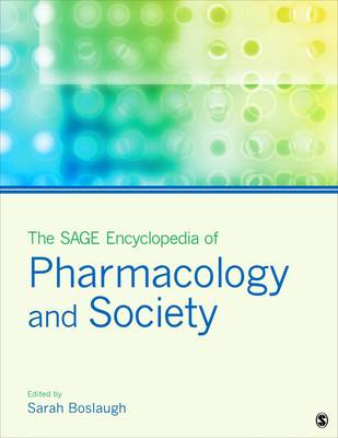 The SAGE Encyclopedia of Pharmacology and Society by Sarah E. Boslaugh