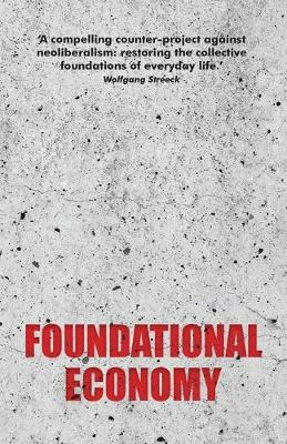 Foundational Economy by The Foundational Economy Collective