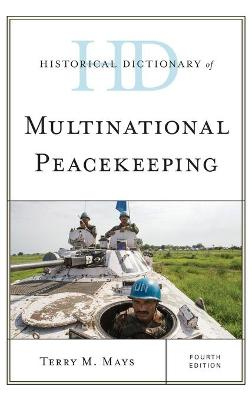 Historical Dictionary of Multinational Peacekeeping book
