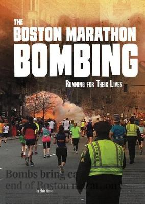 The Boston Marathon Bombing: Running for Their Lives by Blake Hoena
