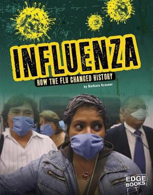 Influenza: How the Flu Changed History book