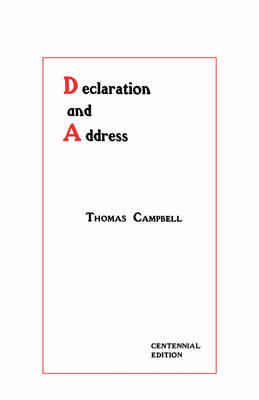Declaration and Address - Centennial Edition by Thomas Campbell