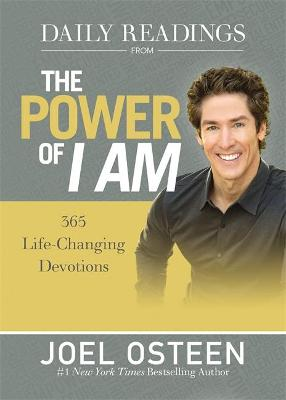 Daily Readings From The Power of I Am by Joel Osteen