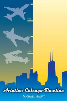 Aviation Chicago Timeline by Michael Haupt
