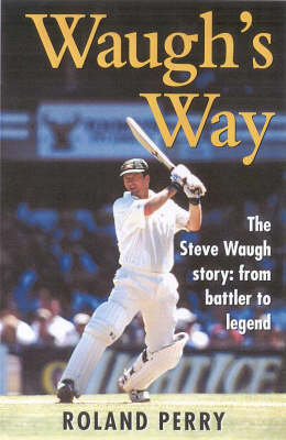 Waugh's Way by Roland Perry