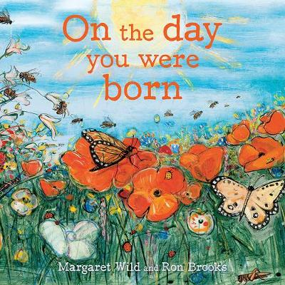 On the Day You Were Born by Ron Brooks