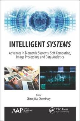 Intelligent Systems: Advances in Biometric Systems, Soft Computing, Image Processing, and Data Analytics book