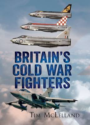 British Cold War Fighters by Tim McLelland