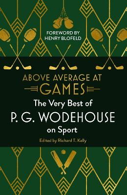 Above Average at Games: The Very Best of P.G. Wodehouse on Sport by P.G. Wodehouse