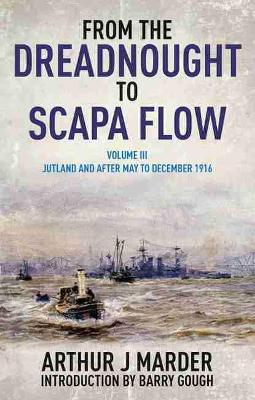 From the Dreadnought to Scapa Flow  Volume 3 by Arthur Jacob Marder