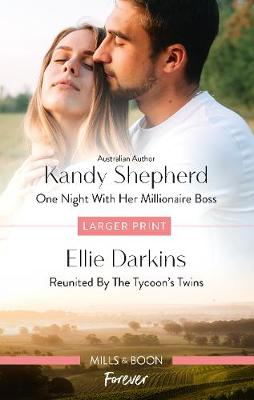 One Night with Her Millionaire Boss/Reunited by the Tycoon's Twins by Ellie Darkins