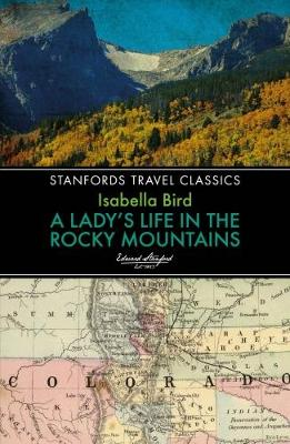 Lady's Life in the Rocky Mountains by Isabella L. Bird