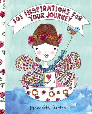 101 Inspirations For Your Journey by Meredith Gaston