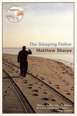 Sleeping Father by Matthew Sharpe