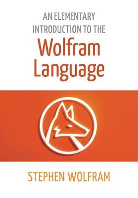 An Elementary Introduction To The Wolfram Language by Stephen Wolfram