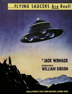 Flying Saucers are Real by Jack Womack