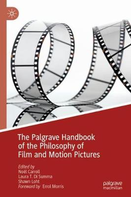 The Palgrave Handbook of the Philosophy of Film and Motion Pictures by Noel Carroll