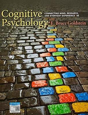 Bundle: Cognitive Psychology : Connecting Mind, Research, and Everyday Experience + MindTap Psychology, 1 term (6 months) Printed Access Card for Goldstein's Cognitive Psychology: Connecting Mind, Research, and Everyday Experience, 5th by E. Bruce Goldstein