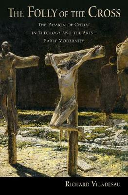 The Folly of the Cross by Richard Viladesau