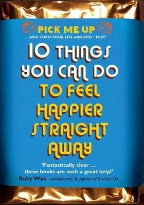 10 Things You Can Do to Feel Happier Straight Away by Chris Williams