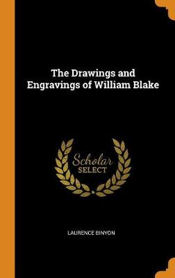 The Drawings and Engravings of William Blake by Laurence Binyon