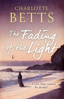 The Fading of the Light: a heart-wrenching historical family saga set on the Cornish coast book