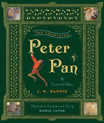 The Annotated Peter Pan by Sir J. M. Barrie