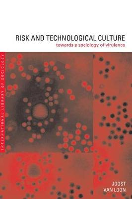 Risk and Technological Culture by Joost Van Loon