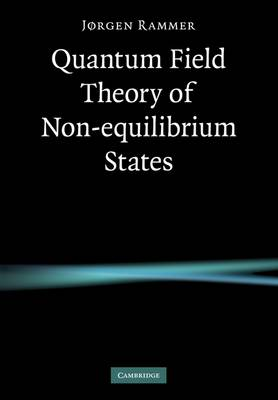 Quantum Field Theory of Non-equilibrium States by Jorgen Rammer