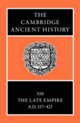 The The Cambridge Ancient History The Cambridge Ancient History Late Empire, AD 337-425 v.13 by Averil Cameron