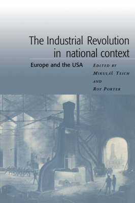 Industrial Revolution in National Context by Mikulas Teich