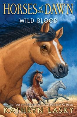 Wild Blood (Horses of the Dawn #3) book